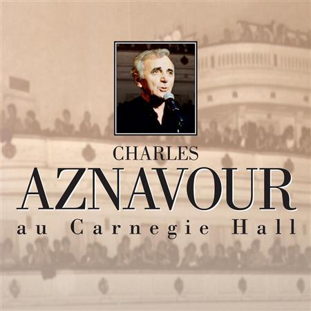 Charles Aznavour - Au Carnegie Hall [live] [disc 1] - Zortam Music