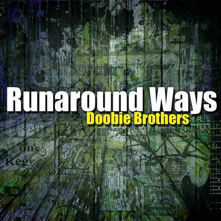 The Doobie Brothers - Runaround Ways - Zortam Music