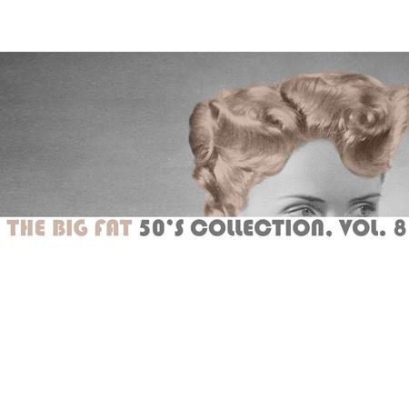 Jackie Wilson - The Big Fat 50s Collection, Vol. 8 - Zortam Music