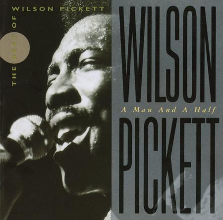 Wilson Pickett - A Man & A Half The Best Of Wilson Pickett - Zortam Music