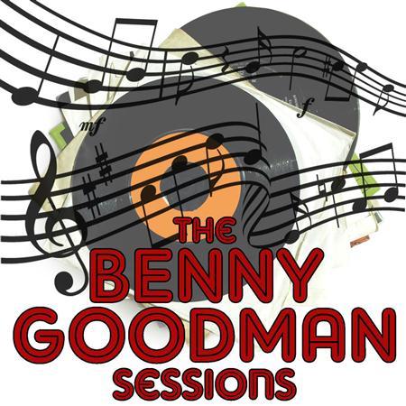 Benny Goodman - The Benny Goodman Sessions - Zortam Music