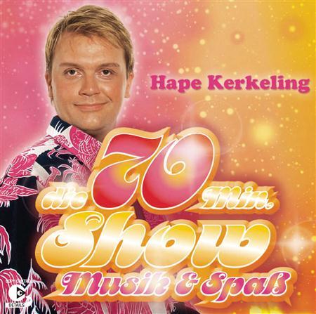 Hape Kerkeling - Die 70 Min. Show - Zortam Music