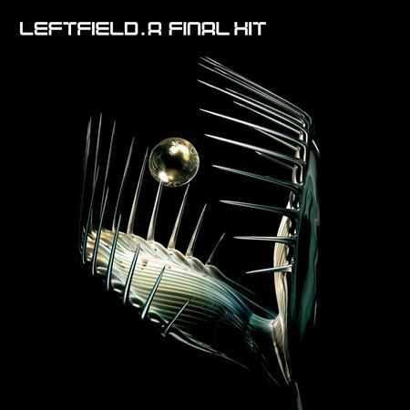 Leftfield - A Final Hit (Greatest Hits) - Zortam Music