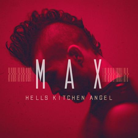 Max - Hells Kitchen Angel - Zortam Music