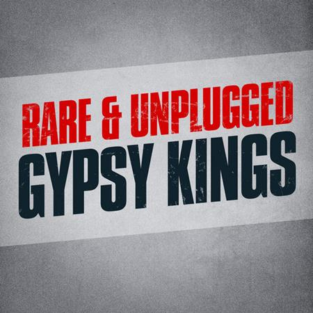 Gipsy Kings - Rare & Unplugged [live] - Zortam Music