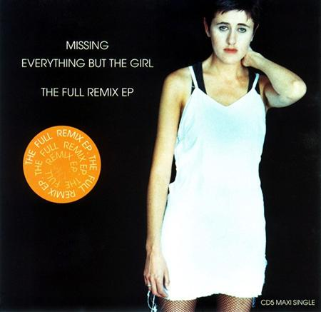 Everything But The Girl - Missing: The Full Remix Ep - Zortam Music