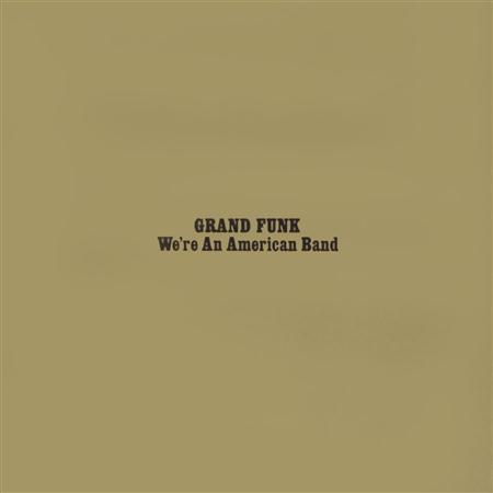 (Grand Funk Railroad) - We