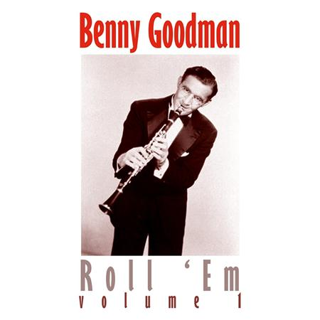 Benny Goodman - Roll