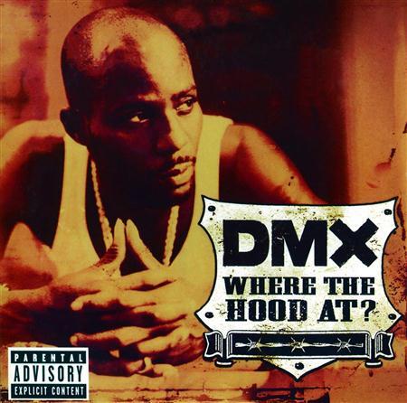 DMX - Where The Hood At (Single) - Zortam Music