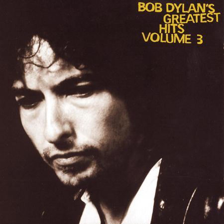 Bob Dylan - Bob Dylan - Greatest Hits, Vol. 3 - Zortam Music