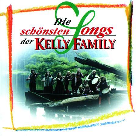The Kelly Family - Die Schã¶nsten Songs Der Kelly Family - Zortam Music