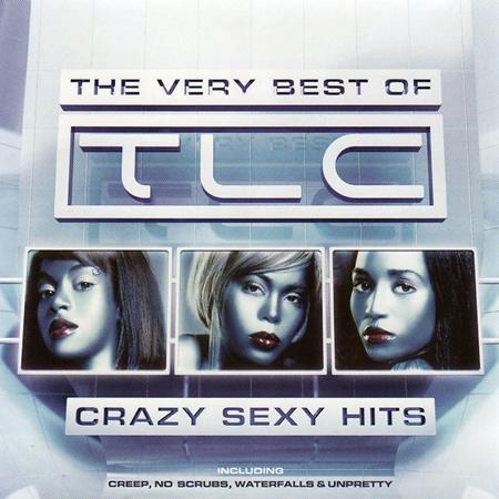 TLC - Crazy Sexy Hits - The Very Best Of Tlc - Zortam Music