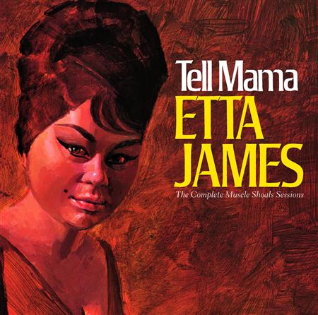 Etta James - Tell Mama The Complete Muscle Shoals Sessions - Zortam Music