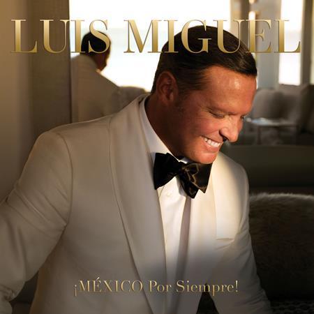 Luis Miguel - !Mexico Por Siempre! - Zortam Music