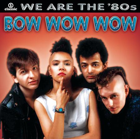 BOW WOW WOW - The 80