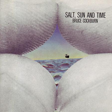 Bruce Cockburn - Salt, Sun And Time - Zortam Music