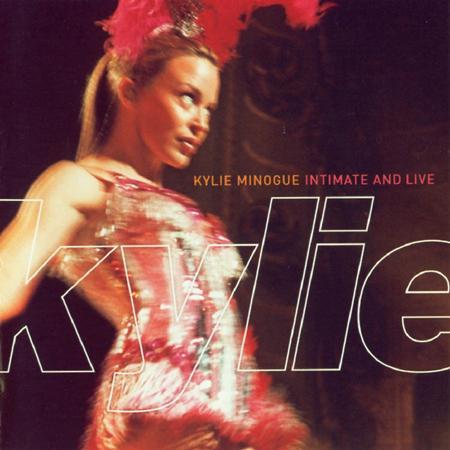 Kylie Minogue - Intimate and Live - Zortam Music