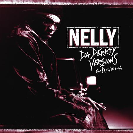 Nelly - Da Derrty Versions -The Reinvention - Zortam Music
