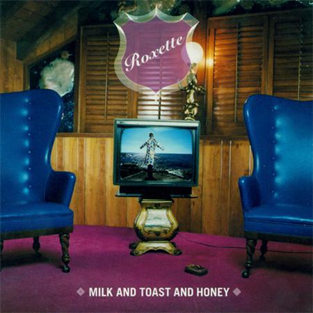 Roxette - Milk And Toast And Honey - Zortam Music