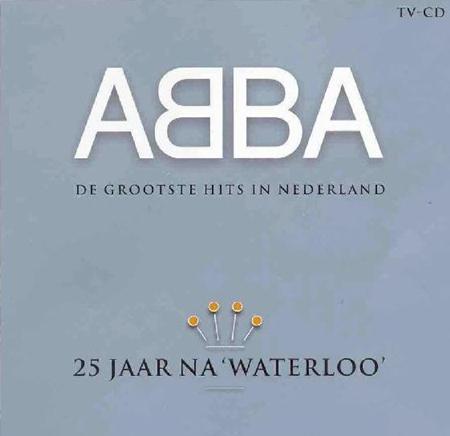 Abba - 25 Jaar Na waterloo: De Grootste Hits In Nederland Deel 2 - Zortam Music