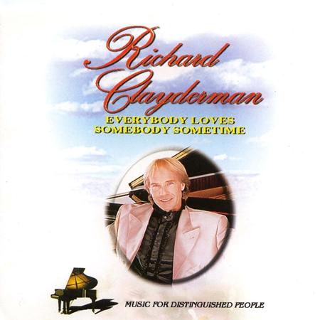 Richard Clayderman - Everybody Loves Someone Sometimes - Zortam Music
