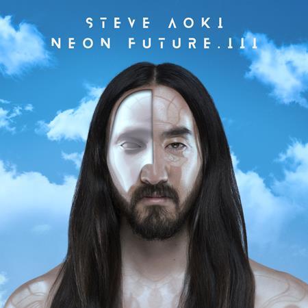 Steve Aoki - Neon Future Iii - Zortam Music