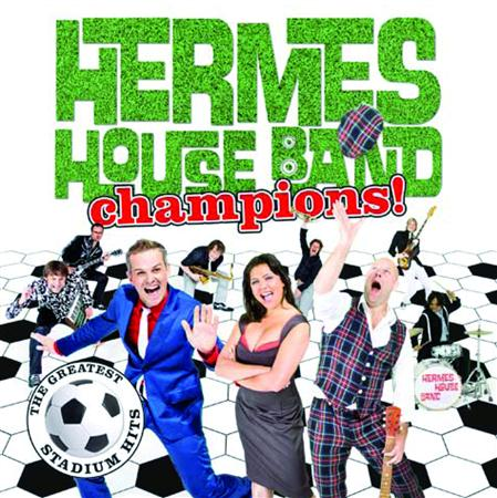 Hermes House Band - Champions - The Greatest Stadium Hits - Zortam Music