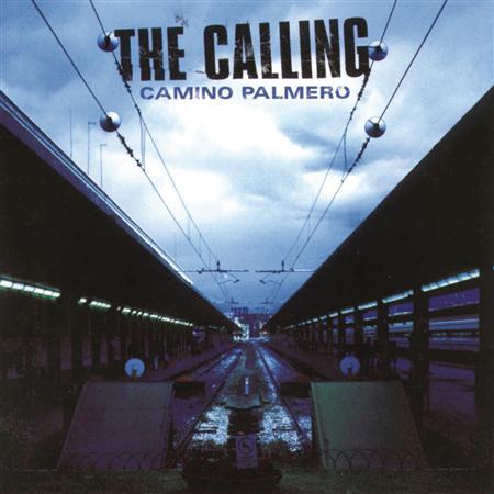 The Calling - Camino Palmero [bonus Track] - Zortam Music