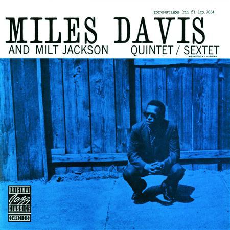 Miles Davis - Miles Davis And Milt Jackson Quintet / Sextet - Zortam Music