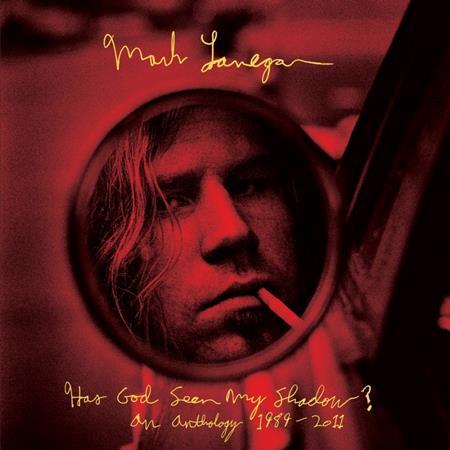 Mark Lanegan - Has God Seen My Shadow? An Ant - Zortam Music