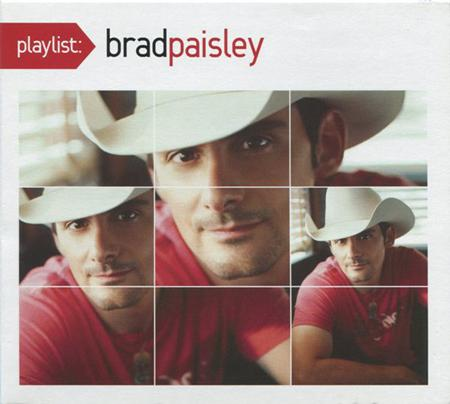 Brad Paisley - Playlist The Very Best Of Brad Paisley - Zortam Music