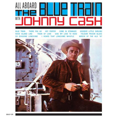 Johnny Cash - All Aboard The Blue Train [2003 Reissue] - Zortam Music