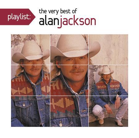 Alan Jackson - Playlist The Very Best Of Alan Jackson - Zortam Music