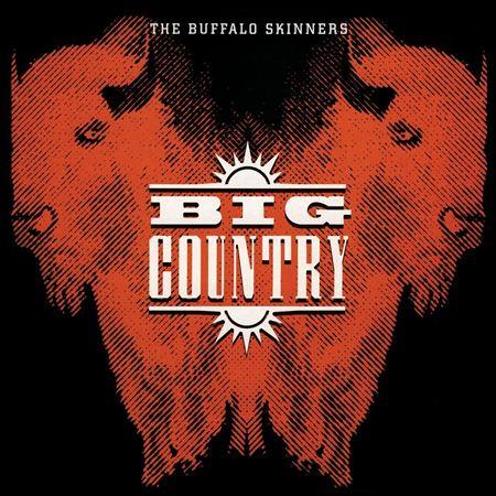 BIG COUNTRY - The Buffalo Skinners (1993) - Zortam Music