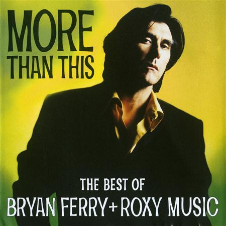 Bryan Ferry - More Than This - The Best Of Bryan Ferry & Roxy Music - Zortam Music