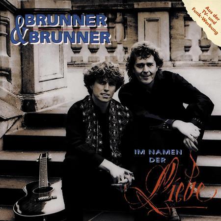Brunner & Brunner - Brunner & Brunner - Im Namen Der Liebe - Zortam Music
