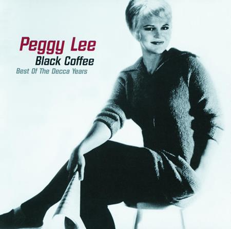 Peggy Lee - Black Coffee Best Of The Decca Years - Zortam Music