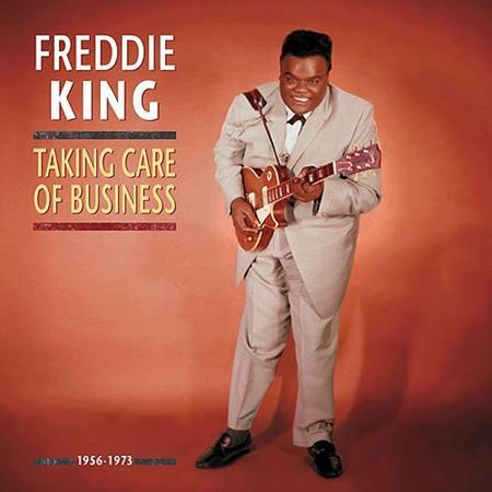 Freddie King - Taking Care Of Business - [disc 1] - Zortam Music
