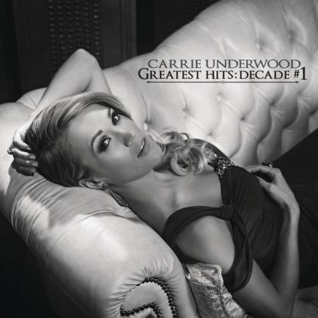 Carrie Underwood - Greatest Hits Decade 1 [disc 1] - Zortam Music