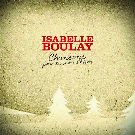 Isabelle Boulay - Chansons Pour Les Mois D
