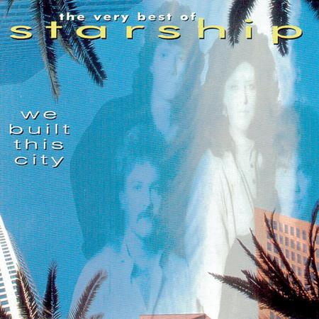 Jefferson Starship - We Built This City The Very Best Of Starship - Zortam Music