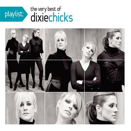 Dixie Chicks - Playlist The Very Best Of The Dixie Chicks - Zortam Music