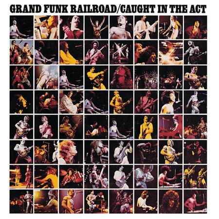 Grand Funk Railroad - Caught In The Act [live] - Zortam Music