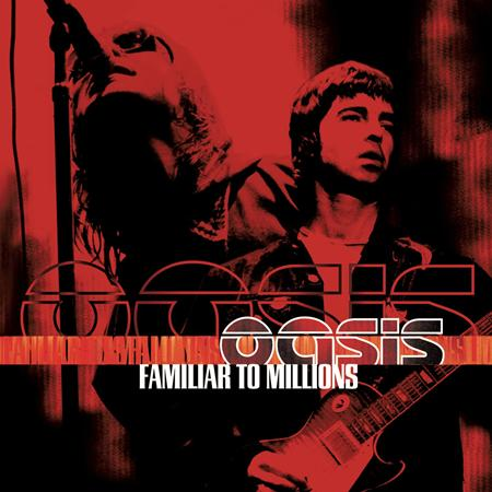 Oasis - Familiar To Millions [live] [disc 1] - Zortam Music