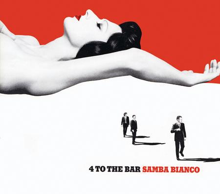 4 to the bar - Samba Bianco - Zortam Music