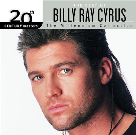 BILLY RAY CYRUS - 20th Century Masters The Millennium Collection - Best Of Billy Ray Cyrus - Zortam Music