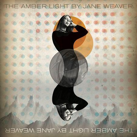Jane Weaver - The Amber Light - Zortam Music