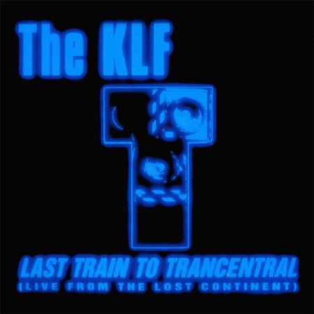 The Klf - - Last Train To Trancentral 12 - Zortam Music