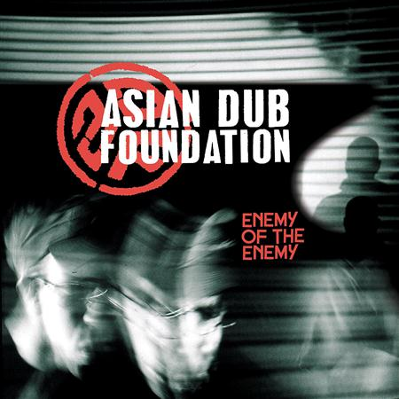 Asian Dub Foundation - Enemy of the Enemy - CD 2 - Th - Zortam Music