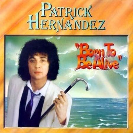 Patrick Hernandez - Born To Be Alive (Remix